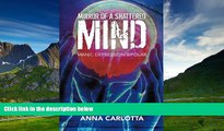 Must Have  Mirror of a Shattered Mind: Manic Depression/Bipolar Journey to the Other Side of
