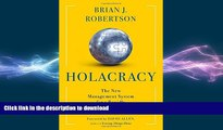 DOWNLOAD Holacracy: The New Management System for a Rapidly Changing World READ EBOOK