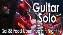 Guitar solo at Soi 88 Food Court Hua Hin Nightlife