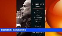 READ book  Bernanke s Test: Ben Bernanke, Alan Greenspan, and the Drama of the Central Banker