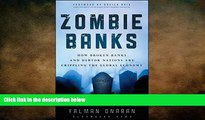 FREE DOWNLOAD  Zombie Banks: How Broken Banks and Debtor Nations Are Crippling the Global Economy