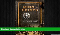 EBOOK ONLINE  King of Heists: The Sensational Bank Robbery of 1878 That Shocked America  BOOK