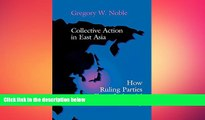 READ book  Collective Action in East Asia: How Ruling Parties Shape Industrial Policy (Cornell