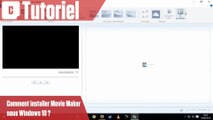 Comment installer Windows Movie Maker sous Windows 10 ?