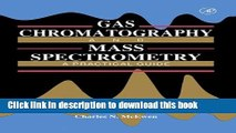 [Read PDF] Gas Chromatography and Mass Spectrometry: A Practical Guide Ebook Online