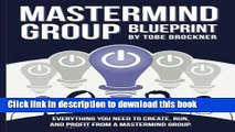 [Read PDF] Mastermind Group Blueprint: How to Start, Run, and Profit from Mastermind Groups