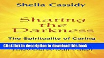 Books Sharing the Darkness: The Spirituality of Caring Free Online
