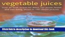 [Read PDF] Vegetable Juices: Over 30 fresh ideas for detox, raw power, health and well-being Ebook
