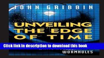 [PDF] Unveiling the Edge of Time  Black Holes, White Holes, Worm Holes Ebook Online