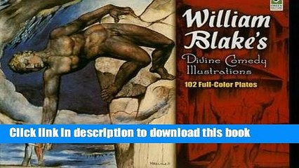 Read William Blake s Divine Comedy Illustrations: 102 Full-Color Plates (Dover Fine Art, History