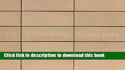 Download The Cy Twombly Gallery: The Menil Collection, Houston Ebook Online