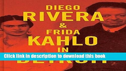 Read Diego Rivera and Frida Kahlo in Detroit Ebook Free