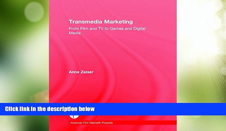 Big Deals  Transmedia Marketing: From Film and TV to Games and Digital Media (American Film Market