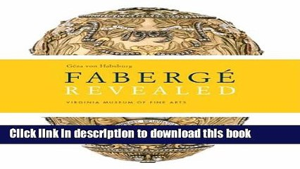 Read Faberge Revealed: At the Virginia Museum of Fine Arts Ebook Free