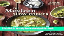 [PDF] The Mexican Slow Cooker: Recipes for Mole, Enchiladas, Carnitas, Chile Verde Pork, and More
