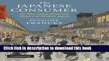 [Read PDF] The Japanese Consumer: An Alternative Economic History of Modern Japan Ebook Free