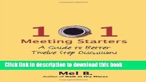 PDF  101 Meeting Starters: A Guide to Better Twelve Step Discussions  Free Books