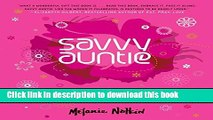 Download Savvy Auntie: The Ultimate Guide for Cool Aunts, Great-Aunts, Godmothers, and All Women