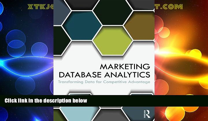 Must Have  Marketing Database Analytics: Transforming Data for Competitive Advantage  READ Ebook