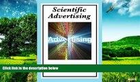 READ FREE FULL  Scientific Advertising: Complete and Unabridged  READ Ebook Full Ebook Free