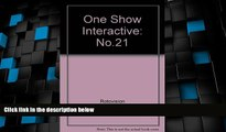 Must Have  One Show Interactive: Advertising s Best Interactive   New Media (One Show Interactive,