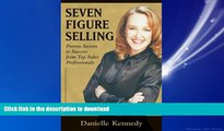 READ THE NEW BOOK Seven Figure Selling: Proven Secrets to Success from Top Sales Professionals