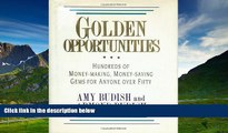 Must Have  Golden Opportunities: Hundreds of Money-Making, Money-Saving Gems for Anyone over
