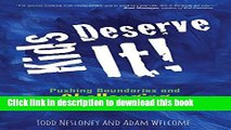 [PDF] Kids Deserve It! Pushing Boundaries and Challenging Conventional Thinking Book Online
