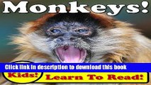 [Read PDF] Monkeys! Learning About Monkeys - Monkey Photos And Facts Make It Fun! (Over 45+