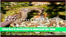 [Read PDF] The Hummingbirds: A pictoral story of three little birds survival in a big world. Ebook