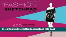 [Best] The Fashion Sketchpad: 420 Figure Templates for Designing Looks and Building Your Portfolio