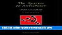 Download The System of Antichrist: Truth and Falsehood in Postmodernism and the New Age Full Online