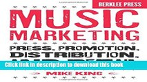 [Read PDF] Music Marketing: Press, Promotion, Distribution, and Retail Ebook Free