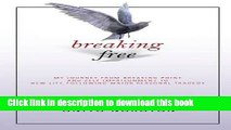 [PDF] Breaking Free: My Journey From Breaking Point and Self Imprisonment To New Life Following