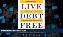 Must Have  Live Debt-Free: How to Quickly Pay Off Your Credit Cards, Personal Loans, and