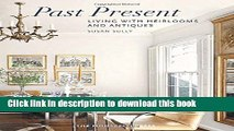 [Free] Past Present: Living with Heirlooms and Antiques Online Ebooks