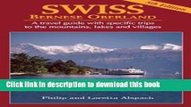 Download Swiss Bernese Oberland: A Travel Guide With Specific Trips to the Mountains, Lakes, and