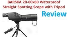 BARSKA 20-60x60 Waterproof Straight Spotting Scope with Tripod Review - Best Spotting Scope
