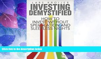 READ FREE FULL  Investing Demystified: How to Invest Without Speculation and Sleepless Nights