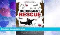 Big Deals  Retirement Rescue: A Consumer s Guide to Protecting Yourself and Your Family from Out
