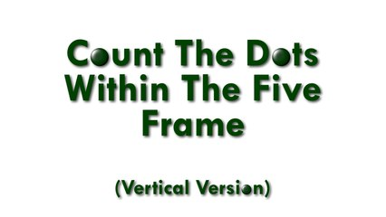 Count The Dots Within The Five Frame (Vertical Version)