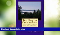 READ FREE FULL  Two Flew the Cuckoos Nest: Retiring early, Leaving Corporate America for a Log