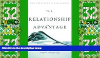 Big Deals  The Relationship Advantage: Become a Trusted Advisor and Create Clients for Life  Free