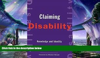 complete  Claiming Disability: Knowledge and Identity (Cultural Front)