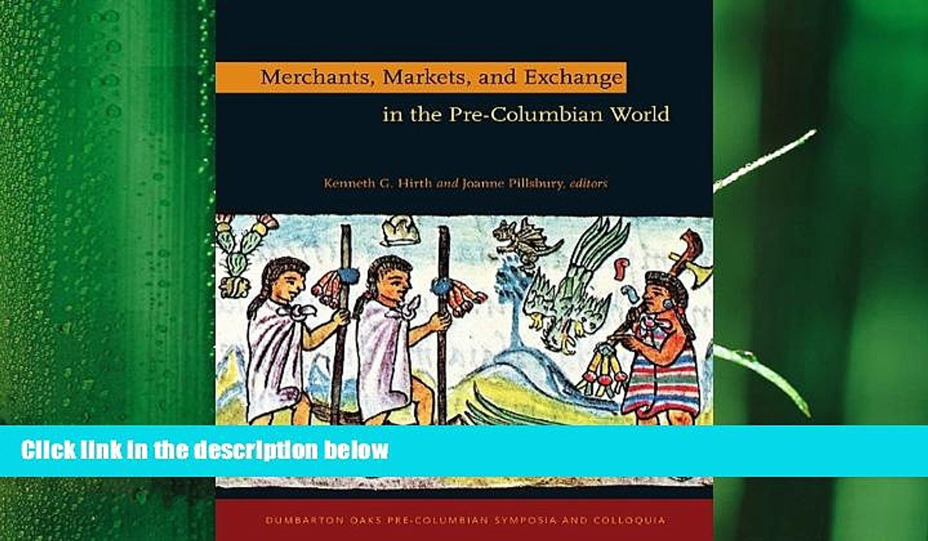 there is  Merchants, Markets, and Exchange in the Pre-Columbian World (Dumbarton Oaks