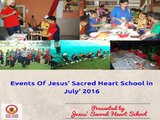 Events of Jesus' Sacred Heart School in july '16