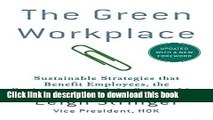 [Popular Books] The Green Workplace: Sustainable Strategies that Benefit Employees, the