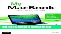 [Popular] Book My MacBook (covers OS X Mavericks on MacBook, MacBook Pro, and MacBook Air) (My...)