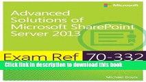 [Popular] Book Exam Ref 70-332 Advanced Solutions of Microsoft SharePoint Server 2013 (MCSE) Free