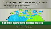 Title : Download Restoring Mentalizing in Attachment Relationships: Treating Trauma With Plain Old